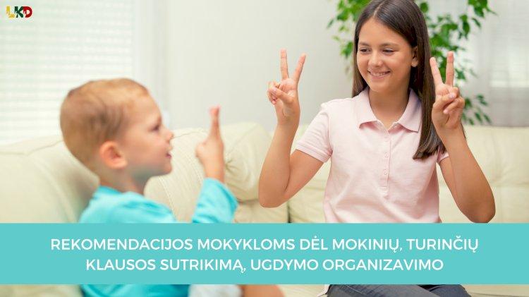 Patvirtintos rekomendacijos mokykloms dėl mokinių, turinčių klausos sutrikimą, ugdymo organizavimo